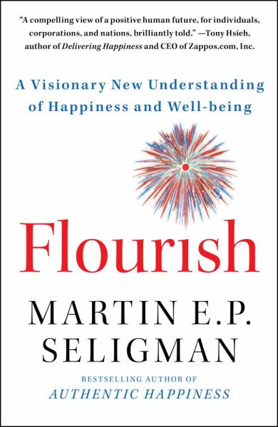 Flourish: A Visionary New Understanding of Happinesss and Well-being