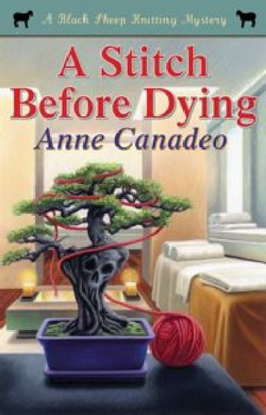 A Stitch Before Dying (Black Sheep Knitting Mystery)