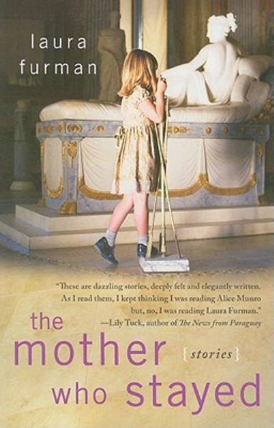 The Mother Who Stayed (Stories)
