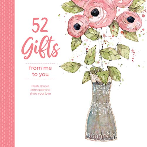 52 Gifts From Me to You: Fresh, Simple Expressions to Show Your Love