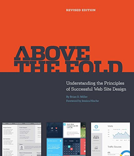 Above the Fold: Understanding the Principles of Successful Web Site Design (Revised Edition)