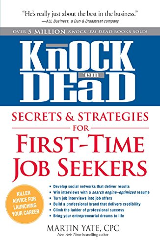 Knock 'em Dead Secrets & Strategies for First-Time Job Seekers
