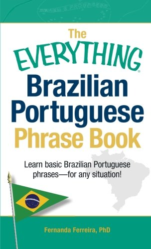 Brazilian Portuguese Phrase Book (The Everything)