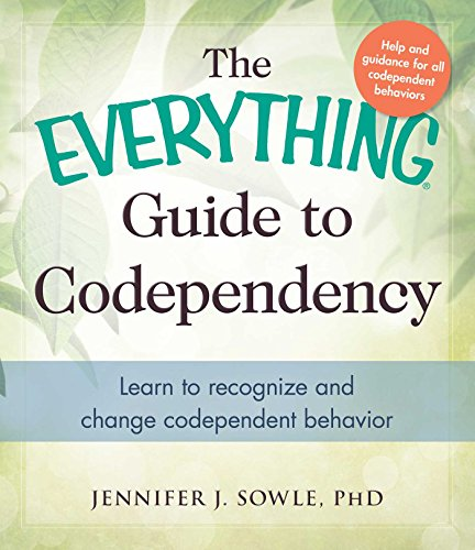 Codependency (The Everything Guide to)