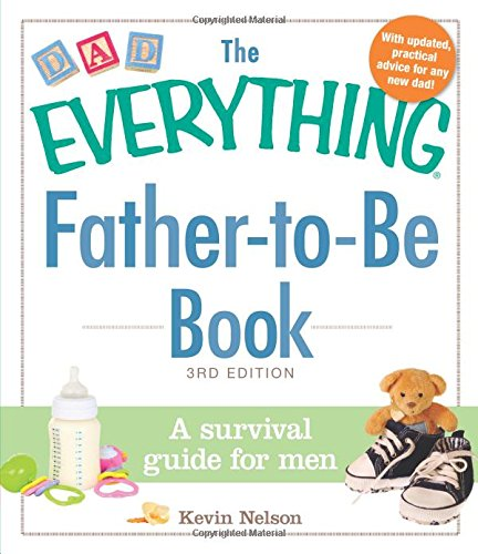 Father-to-Be Book: A Survival Guide for Men (The Everything, 3rd Edition)