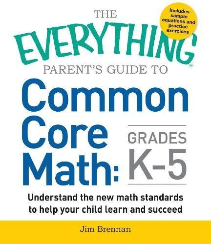 Common Core Math: Grades K - 5 (The Everything Parent's Guide to)