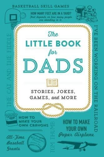 The Little Book for Dads: Stories, Jokes, Games, and More
