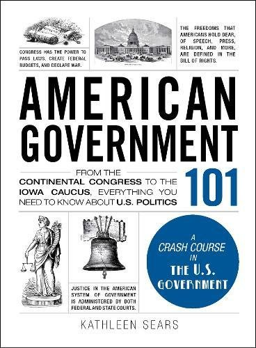 American Government 101: A Crash Course in the U.S. Government