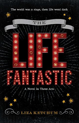 The Life Fantastic: A Novel in Three Acts