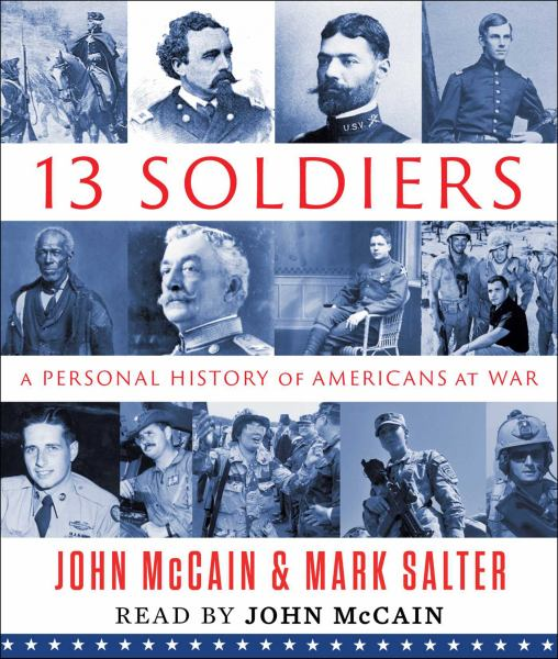 13 Slodiers: A Personal History of Americans at War