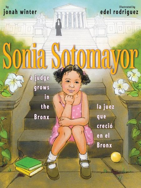 Sonia Sotomayor: A Judge Grows in the Bronx