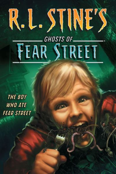 The Boy Who Ate Fear Street (Ghost of Fear Street)