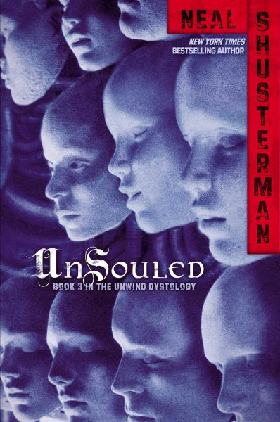 UnSouled (The Unwind Dystology, Bk. 3)