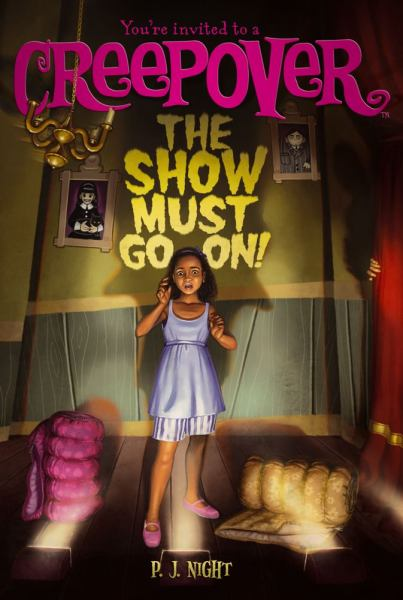 The Show Must Go On! (You're Invited to a Creepover Bk. 4)