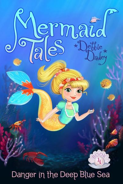 Danger in the Deep Blue Sea  (Mermaid Tales Bk. 4)