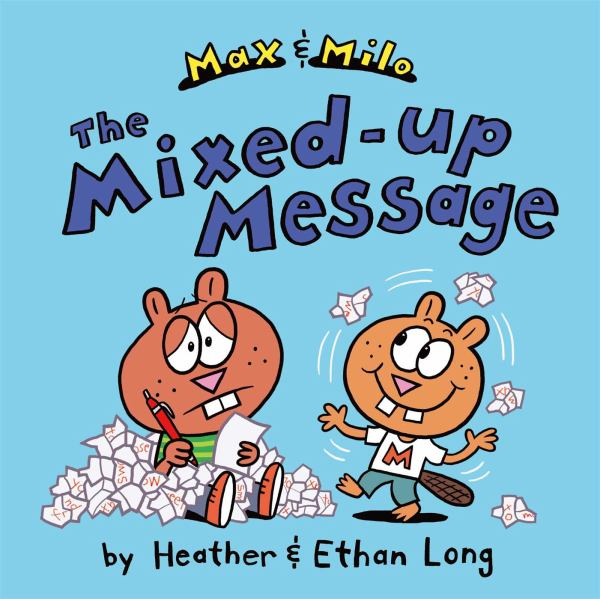 The Mixed-Up Message (Max & Milo)