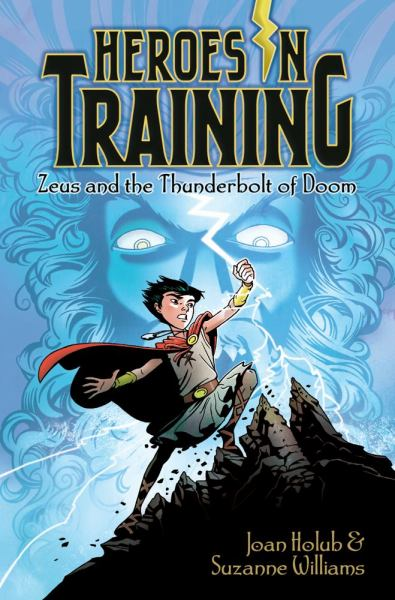 Zeus and the Thunderbolt of Doom (Heroes in Training, Bk. 1)