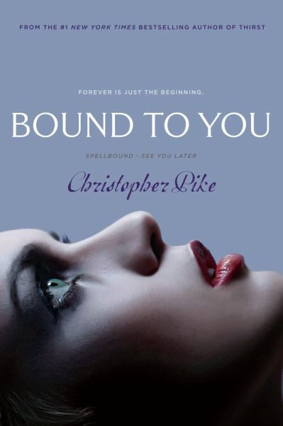 Bound to You: Spellbound / See You Later
