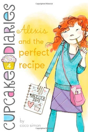 Alexis and the Perfect Recipe (Cupcake Diaries, Bk. 4)