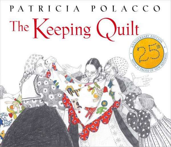 The Keeping Quilt (25th Anniversary Edition)