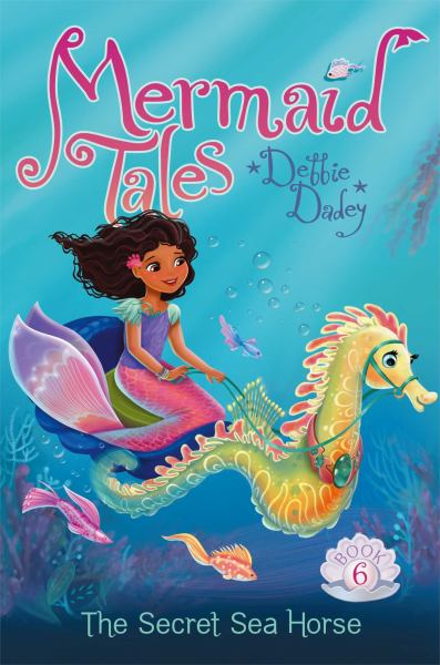 The Secret Sea Horse (Mermaid Tales, Bk. 6)