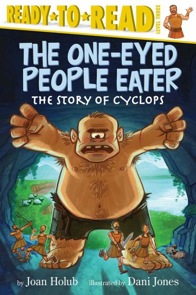 The One-Eyed People Eater: The Story of Cyclops (Ready-to-Read Level 3)