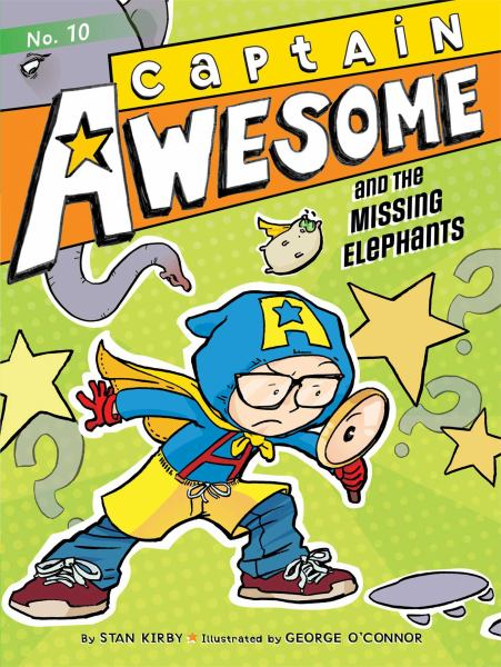 Captain Awesome and the Missing Elephants (Captain Awesome, Bk. 10)