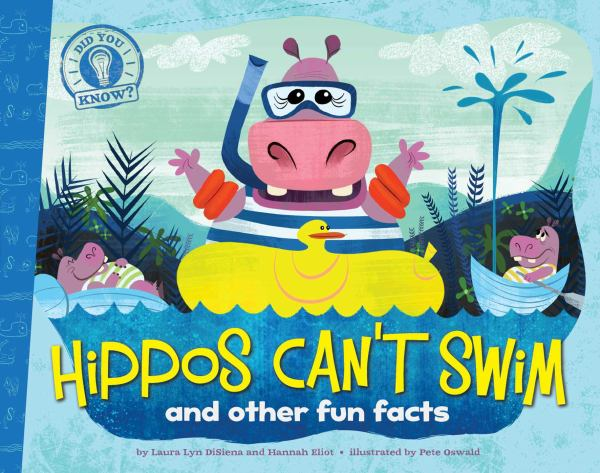 Hippos Can't Swim and Other Fun Facts (Did You Know?)