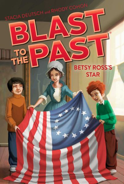 Betsy Ross's Star (Blast to the Past, Bk. 8)