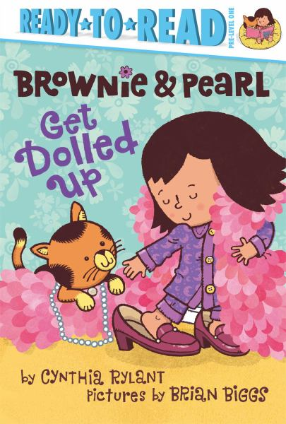 Brownie and Pearl Get Dolled Up (Ready-to-Read, Pre-Level 1)