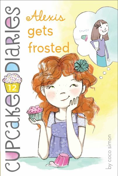 Alexis Gets Frosted (Cupcake Diaries, Bk. 12)