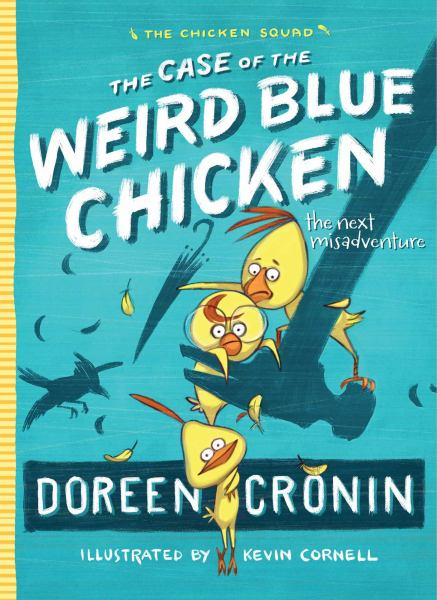 The Case of the Weird Blue Chicken: The Next Misadventure (The Chicken Squad, Bk. 2)