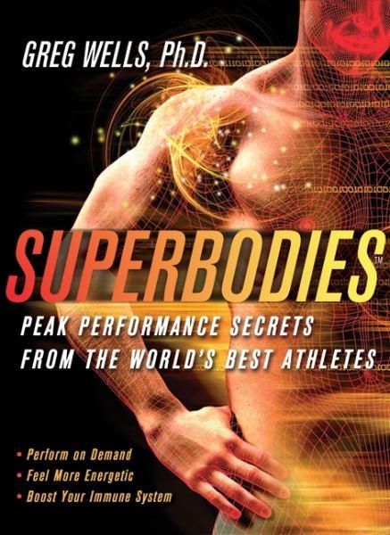 Superbodies: Peak Performance Secrets from the World's Best Athletes