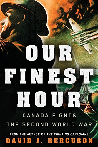 Our Finest Hour: Canada Fights the Second World War