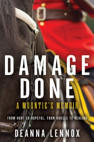 Damage Done: A mountie's Memoir