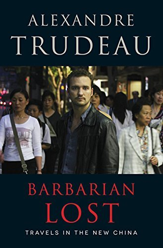 Barbarian Lost: Travels in the New China