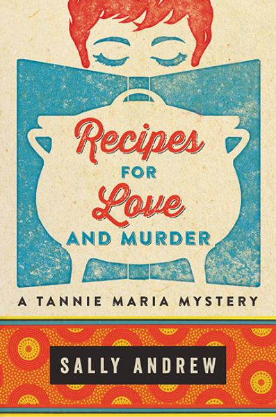 Recipes For Love And Murder (Tannie Maria Mystery)