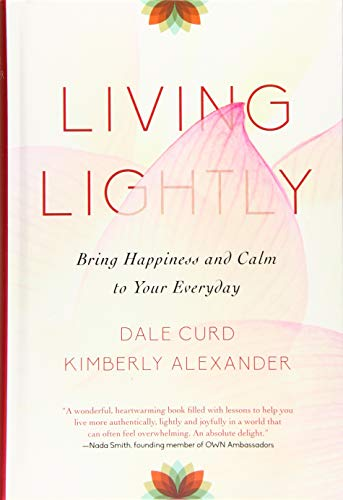 Living Lightly: Bring Happiness and Calm to Your Everyday