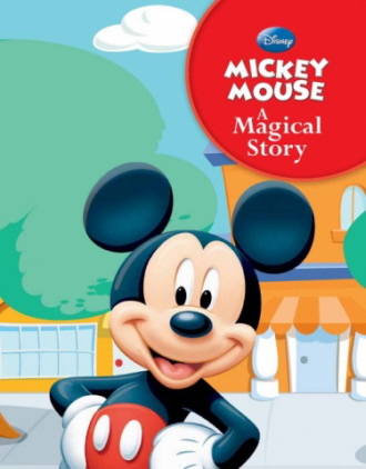 Mickey Mouse: A Magical Story