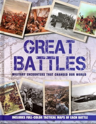 Great Battles: Military Encounters That Changed Our World
