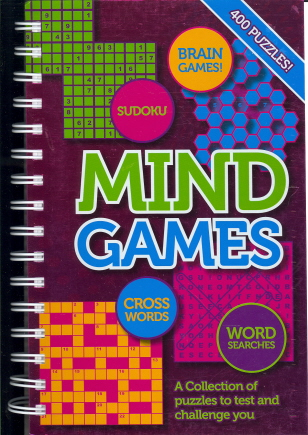 Mind Games: A Collection of Puzzles to Test and Challenge You