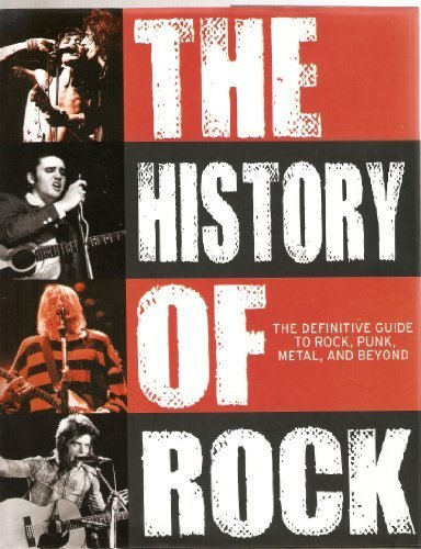 The History of Rock: The Definitive Guide To Rock, Punk, Metal, and Beyond