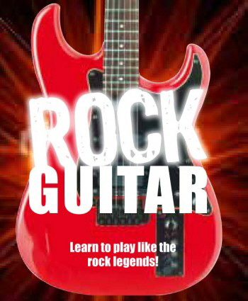 Rock Guitar: Learn to Play Like the Rock Legends!