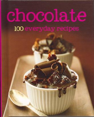 Chocolate: 100 Everyday Recipes