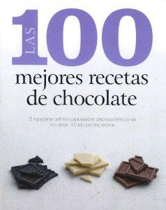 Las 100 Mejores Recetas de Chocolate