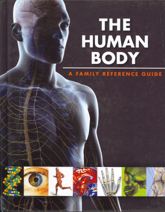 The Human Body: A Family Reference Guide