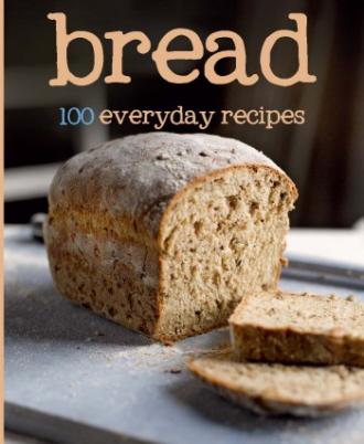 Bread: 100 Everyday Recipes (Love Food)