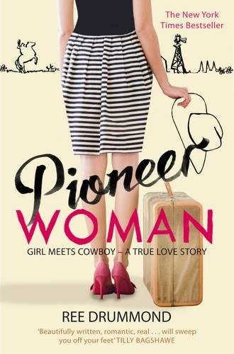 Pioneer Woman: Girl Meets Cowboy - A True Love Story