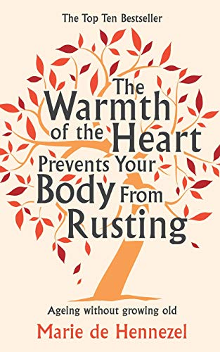 Warmth of the Heart Prevents Your Body from Rusting: Ageing Without Growing Old