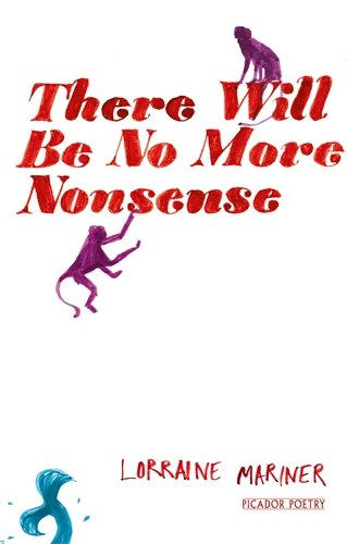 There Will Be No More Nonsense (Picador Poetry)